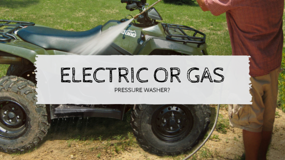 electric or gas pressure washer